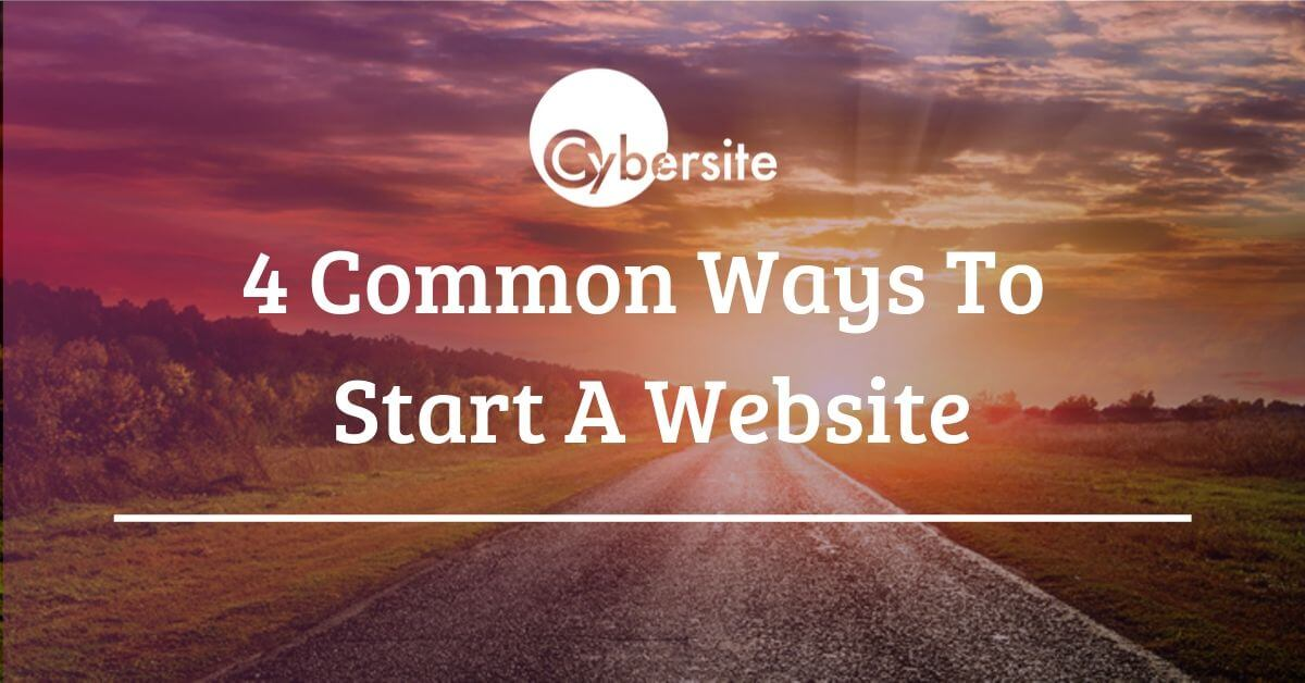 4 Common Ways To Start A Website