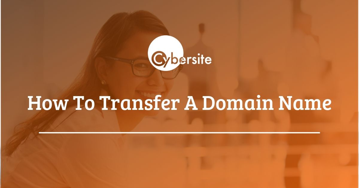 How To Transfer A Domain Name