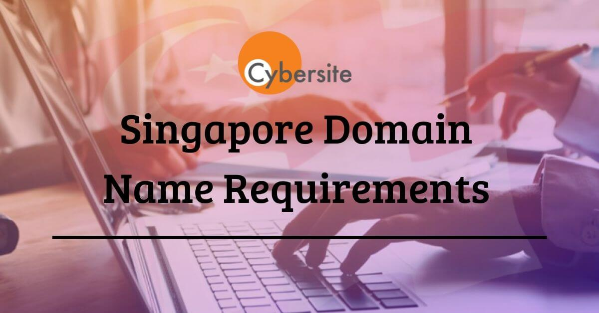 Singapore Domain Name Requirements